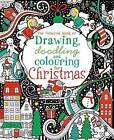 The Usborne Book of Drawing, Doodling & Colouring for Christmas by Fiona Watt (Paperback, 2010)