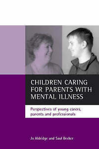 Children-caring-for-parents-with-mental-illness-Perspectives-of-young-ExLibrary