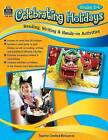 Celebrating Holidays: Reading, Writing & Hands-On Activities by Tracie Heskett (Paperback / softback, 2015)