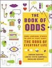 The Book of Odds: From Lightning Strikes to Love at First Sight, the Odds of Everyday Life by Louise Firth Campbell, Amram Shapiro, Rosalind Wright (Paperback, 2014)