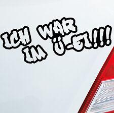 Auto Aufkleber ICH WAR IM Ü-EI Smart Klein 20x7cm Sticker Fun DUB OEM JDM 703
