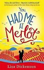 You Had Me at Merlot: The Complete Novel by Lisa Dickenson (Paperback, 2016)