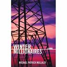 Winter Millionaires 9780595422166 by Michael Patrick Mullaley Book