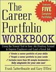 The Career Portfolio Workbook: Impress  Employers  Not Employees by Frank Satterthwaite, Gary D'Orsi (Paperback, 2002)