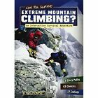 Can You Survive Extreme Mountain Climbing?: An Interactive Survival Adventure by Matt Doeden (Paperback, 2014)