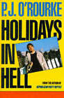 Holidays in Hell by P. J. O'Rourke (Paperback, 1989)