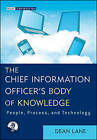 The Chief Information Officer's Body of Knowledge: People, Process, and Technology by Dean Lane (Hardback, 2011)