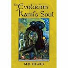 The Evolution of Kami's Soul 9781438940014 Paperback