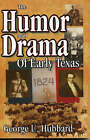 The Humor and Drama of Early Texas by George U. Hubbard (Paperback, 2002)