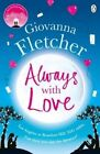 Always with Love by Giovanna Fletcher (Paperback, 2016)