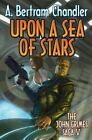 Upon A Sea Of Stars by A. Bertram Chandler (Paperback, 2014)