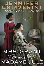 Mrs. Grant and Madame Jule by Jennifer Chiaverini (2015, Hardcover)v