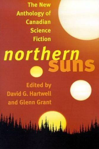 Northern Suns : The New Anthology of Canadian Science Fiction David G. Hartwell
