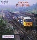 BR Blue: Freight in the 1980s: No.3 by John Dedman (Paperback, 2010)