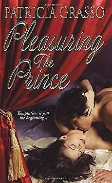 Pleasuring the Prince by Grasso, Patricia
