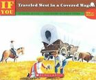 If You Traveled West in a Covered Wagon by Ellen Levine (Paperback / softback, 1992)