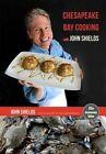 Chesapeake Bay Cooking with John Shields by John Shields (Hardback, 2015)