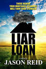 Liar Loan by MR Jason R Reid (Paperback / softback, 2010)