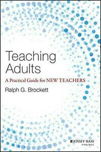 Teaching-Adults-A-Practical-Guide-for-New-Teachers-Jossey-Bass-Higher-and-Adul