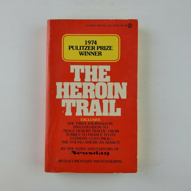The Heroin Trail Newsday 1974 Pulitzer Prize Winner Signet Paperback