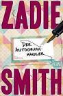 Der Autogrammhändler von Zadie Smith (2014, Taschenbuch)
