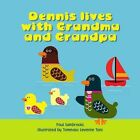 Dennis Lives with Grandma and Grandpa by Paul Sambrooks (Paperback, 2015)