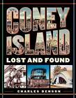 Coney Island: Lost and Found by Charles Denson (Paperback, 2002)