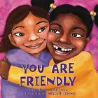 You Are Friendly by Todd Snow (Paperback / softback, 2009)