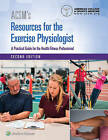 ACSM's Resources for the Exercise Physiologist by American College of Sports Medicine (Hardback, 2017)