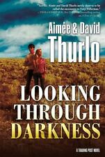 Looking Through Darkness: A Trading Post Novel-ExLibrary