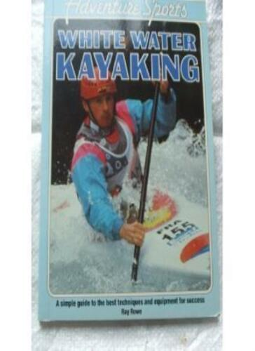 1 of 1 - White Water Kayaking (Adventure Sports) By Ray Rowe