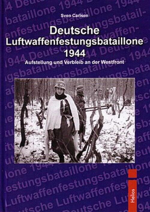 Carlsen: Deutsche Luftwaffenfestungsbataillone 44 Westfront/Hürtgenwald/WW2/Buch - Sven Carlsen