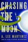 Chasing the Moon by A. Lee Martinez (Hardback, 2011)
