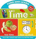 Turn and Learn Time: Turn and Learn by Make Believe Ideas (Board book, 2015)