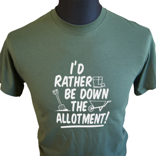 I'd Rather Be Down The Allotment T Shirt Fathers Day Present Gift Birthday G