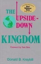 The upside-down kingdom (Christian Peace Shelf), Donald B Kraybill, Good Books