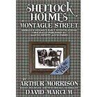 Sherlock Holmes in Montague Street: Volume 2 by Arthur Morrison (Paperback, 2014)