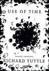 Richard Tuttle: Use of Time by Hatje Cantz (Hardback, 2012)