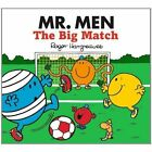 Mr. Men The Big Match by Roger Hargreaves (Paperback, 2014)