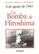 6 De Agosto De 1945: La Bomba De Hiroshima / 6 August 1945: The Bombin-ExLibrary