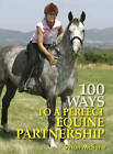 100 Ways to a Perfect Equine Partnership by Susan McBane (Hardback, 2007)