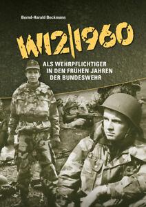 W12-1960-Als-Wehrpflichtiger-in-den-fruehen-Jahren-der-Bundeswehr-SIGNIERT