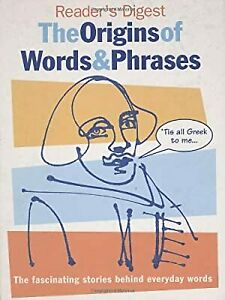 The Origins of Words and Phrases (Readers Digest), unknown, Used; Very Good Book