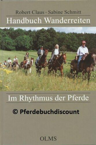 Robert Claus /& Sabine Schmitt Olms Verlag NEU Handbuch Wanderreiten