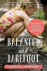 Balanced and Barefoot: How Unrestricted Outdoor Play Makes for Strong, Confident, and Capable Children by Angela J. Hanscom (Paperback, 2016)