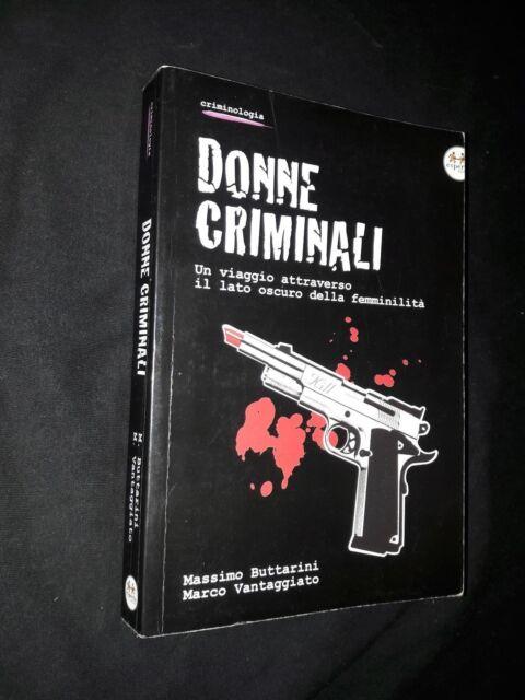 Buttarini, Vantaggiato: Donne criminali. CRIMINOLOGIA RARO