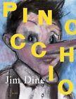 Jim Dine: Pinocchio by Jim Dine (Hardback, 2006)