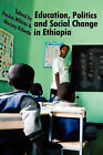 Education, Politics and Social Change in Ethiopia by Tsehai Publishers (Paperback, 2010)
