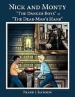Nick and Monty The Danger Boys in The Dead Man's Hand 9781449049737 Paperback