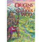 Origins of the Curious Wolf by Michael Prosise (Paperback / softback, 2012)